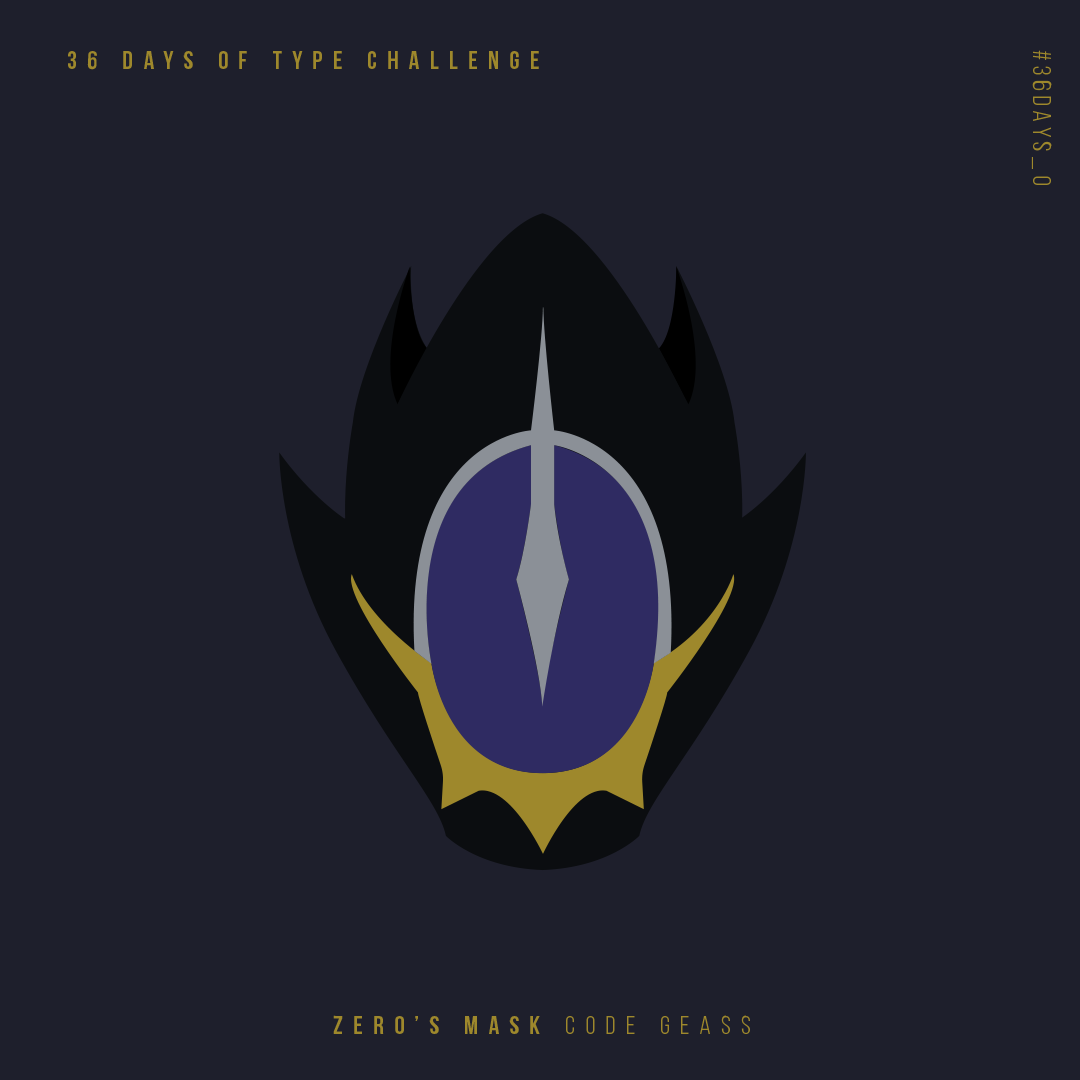 36 days of type challenge number 0 for Zero's Mask from Code Geass